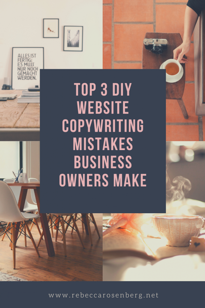 top 3 DIY website copywriting mistakes business owners make